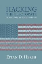 Hersh, Eitan D. Hacking the Electorate