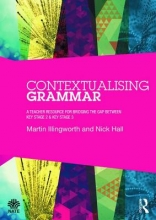 Martin (Sheffield Hallam University, UK) Illingworth,   Nick Hall Creative Approaches to Teaching Grammar