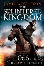 Aitcheson, James The Splintered Kingdom