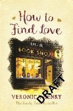 Henry, Veronica How to Find Love in a Book Shop
