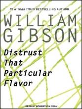 Gibson, William Distrust That Particular Flavor