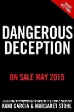 Garcia, Kami,   Stohl, Margaret Dangerous Deception
