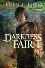 Marks, Rachel A. Darkness Fair