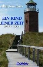 Bass, Christian Ein Kind Jener Zeit: 1988-2001
