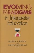 Winston, Elizabeth A. Evolving Paradigms in Interpreter Education