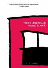 Blatnik, Andrej You Do Understand