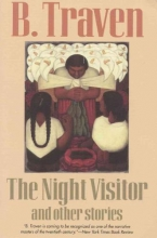 Traven, B. The Night Visitor and Other Stories