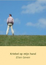Ellen  Geven Kriebel op mijn hand