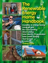 Porter, Lindsay The Renewable Energy Home Handbook