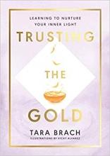 Tara Brach, Trusting the Gold