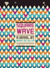 De Silva, Mark Square Wave