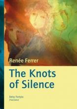 Renée Ferrer , The Knots of Silence