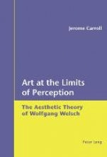 Carroll, Jerome Art at the Limits of Perception