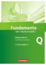 ,Fundamente der Mathematik Qualifikationsphase - Leistungskurs - Niedersachsen - Lösungen zum Schülerbuch