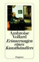 Vollard, Ambroise Erinnerungen eines Kunsthändlers