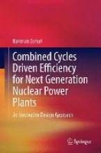 Zohuri, Bahman Combined Cycle Driven Efficiency for Next Generation Nuclear Power Plants