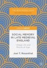 Rosenthal, Joel T. Social Memory in Late Medieval England