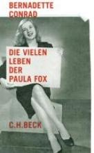Conrad, Bernadette Die vielen Leben der Paula Fox