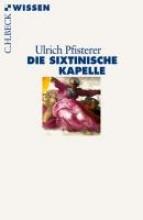 Pfisterer, Ulrich Die Sixtinische Kapelle
