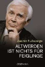 Fuchsberger, Joachim Altwerden ist nichts für Feiglinge