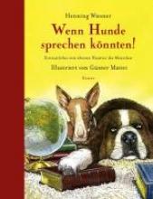 Wiesner, Henning Wenn Hunde sprechen könnten!