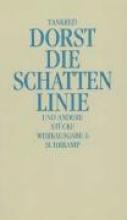 Dorst, Tankred Werkausgabe 6. Die Schattenlinie und andere Stücke