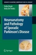 Heiko Braak,   Kelly Del Tredici Neuroanatomy and Pathology of Sporadic Parkinson`s Disease
