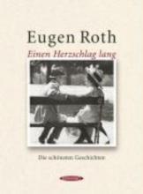 Roth, Eugen Einen Herzschlag lang