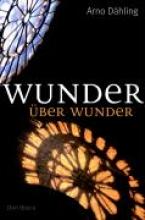 Dähling, Arno Wunder ber Wunder