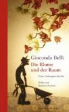 Belli, Gioconda Die Blume und der Baum