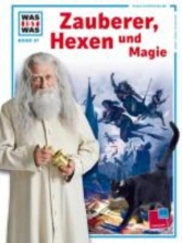 Daxelmüller, Christoph Was ist Was. Zauberer, Hexen und Magie
