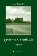 Wallochny, Felix 1945 - ein Tagebuch