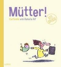 Alf, Renate Mtter!