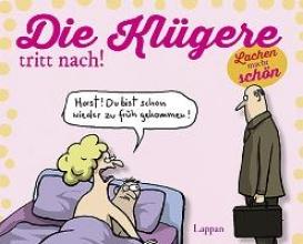 Landschulz, Dorthe Die Klügere tritt nach!