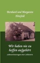 Hitzfeld, Berhard und Margarete Wir haben nie zu hoffen aufgehrt
