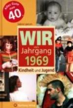 Laerum, Sabine Wir vom Jahrgang 1969 - Kindheit und Jugend