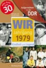 Kanz, Claudia Aufgewachsen in der DDR - Wir vom Jahrgang 1979 ¿ Kindheit und Jugend