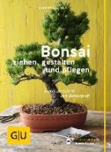 Kastner, Johann Bonsai ziehen, gestalten und pflegen
