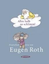 Roth, Eugen Alles halb so schlimm!