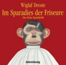 Droste, Wiglaf Im Sparadies der Friseure: Eine kleine Sprachkritik