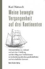 Natusch, Karl Meine bewegte Vergangenheit auf drei Kontinenten