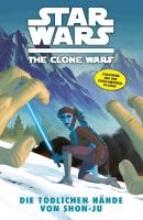 Barlow, Jeremy Star Wars: The Clone Wars (zur TV-Serie) 07 - Die tödlichen Hände von Shon-Ju