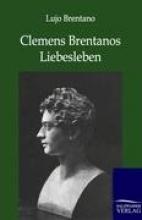 Brentano, Lujo Clemens Brentanos Liebesleben