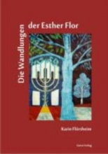 Flörsheim, Karin Die Wandlungen der Esther Flor