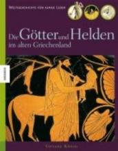 Koenig, Viviane Die Gtter und Helden im alten Griechenland
