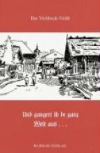 Viehbeck-Veith, Ilse Und gangert ih de ganz Welt aus...