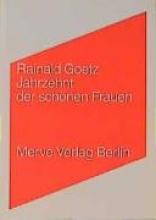 Goetz, Rainald Jahrzehnt der schönen Frauen