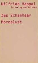 Happel, Wilfried Das Schamhaar Mordslust