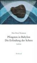 Neumann, Peter H. Pfingsten in Babylon. Die Erfindung der Schere