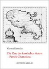Kamecke, Gernot Die Orte des kreolischen Autors - Patrick Chamoiseau
